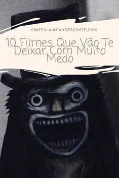10 filmes que vão te deixar com muito medo. #filmes