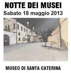 Notte al Museo di Santa Caterina di Treviso #ndm13 #nottedeimusei