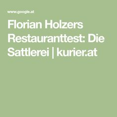 Florian Holzers Restauranttest: Die Sattlerei   kurier.at Restaurant, Gourmet Food Store, Wine List, Warm Kitchen, Pork Belly, Good Food, Amazing, Food And Drinks, Diner Restaurant
