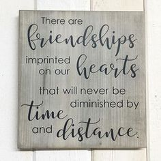 Such a beautiful friendship quote!!!! painted wooden sign, inspirational signs, decor to inspire, rustic decor, rustic wooden signs, neutral wall decor, painted wooden signs, Custom wooden signs, Haven Made Designs, Etsy wooden signs