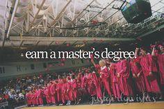 Bucket list: Earn a master's degreeRequested by @k-brunson