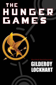 Just the fact that the hunger games was written by Gilderoy Lockhart here amuses me to no end.