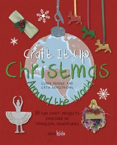 Christmas traditions around the world vary widely, yet all are just as magical as the last. In Craft It Up: Christmas Around the World, authors Libby Arabee and Cath Armstrong have gathered 35 fun crafts projects inspired by their travels around the Christmas Crafts For Toddlers, Toddler Christmas, Christmas Ornaments To Make, Toddler Crafts, Preschool Crafts, Holiday Crafts, Fun Crafts, Christmas Ideas, Kids Craft Supplies