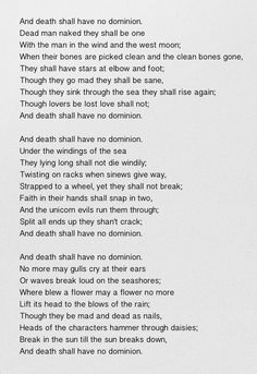 And death shall have no dominion  - Dylan Thomas