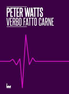 AUTORE: Peter Watts  TITOLO: Verbo Fatto Carne  TEMA: Intelligenza Artificiale  COLLANA: Commons Apnea #2  TRADUZIONE: Antonio Vena  GENERE: Fantascienza  ANNO: 2016  PREZZO: Creative Commons  FORMATO: .pdf