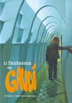 El fantasma de Gaudí -El Torres y Jesús Alonso Iglesias