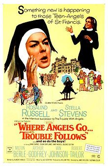 Where Angels Go, Trouble Follows is a 1968 American comedy film directed by James Neilson and starring Rosalind Russell, Stella Stevens, and Binnie Barnes. Written by Blanche Hanalis, based on a story by Jane Trahey, the film is about an old-line Mother Superior who is challenged by a modern young nun when they take the girls of St. Francis Academy on a bus trip across the United States.[2] Where Angels Go, Trouble Follows is a sequel to The Trouble with Angels (1966).