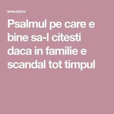 Psalmul pe care e bine sa-l citesti daca in familie e scandal tot timpul Scandal