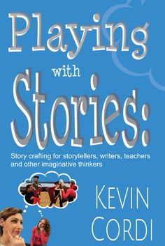 Buy Playing With Stories: Story crafting for storytellers, writers, teachers and other imaginative thinkers by Kevin D. Cordi and Read this Book on Kobo's Free Apps. Discover Kobo's Vast Collection of Ebooks and Audiobooks Today - Over 4 Million Titles! Importance Of Creativity, Types Of Play, This Is A Book, Nonfiction Books, Book Review, Lesson Plans, Ebooks, Teacher, Student
