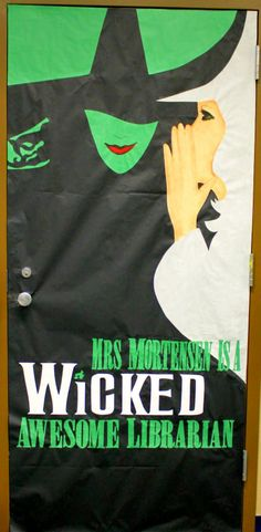 Wicked Door decorate for Teacher Staff appreciation...for teacher appreciation day, could change it to say (Town's Name) has a wicked awesome library.....