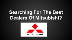 Best Mitsubishi Dealers