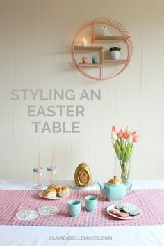 Styling-An-Easter-Table-Claireabellemakes
