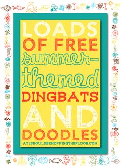 These Free Summer Doodles and Dingbats are the perfect companions to all of your summer projects, printables, crafts, vinyl and more!