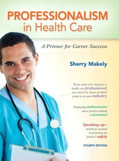 Professionalism in Health Care A Primer for Career Success Edition Makely Test Bank Career Success, Career Advice, Icon Design, Healthcare Administration, Insurance Comparison, Health Motivation, Good Books, Health Care, Positivity