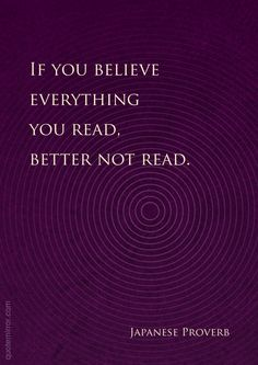 If you believe everything you read, better not read. – #investigate #knowledge http://quotemirror.com/s/d6rd8
