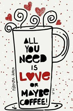 All you need is love or maybe #coffee!