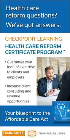 New Checkpoint Learning Health Care Reform Certificate Program™. Your clients expect you to have the answers to Affordable Care Act questions. Increase client confidence and consulting opportunities, and gain practical expertise on employer and individual mandates: reporting requirements, forms and calculations, health insurance marketplaces, more!