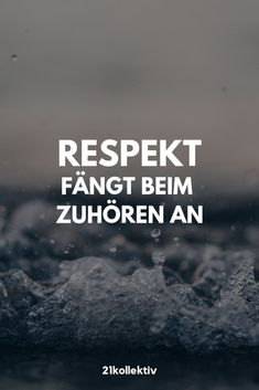 Respekt fängt beim zuhören an! Good Happy Quotes, Great Quotes, Quotes To Live By, Inspirational Quotes, Faith Quotes, Words Quotes, Life Quotes, Sayings, Inspring Quotes