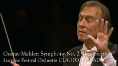 "Gustav Mahler: Symphony No. 2 ""Resurrection"" (Lucerne Festival Orchestra..."