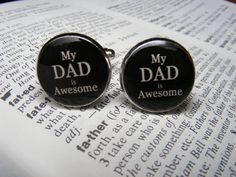 My Dad is Awesome Cufflinks  These cuff links are by UpscaleTrendz, $39.00
