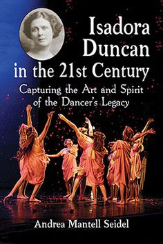 Newly Published: Isadora Duncan in the 21st Century - McFarland- a leading independent publisher of academic and nonfiction books