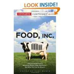 A Participant Guide: How Industrial Food is Making Us Sicker, Fatter, and Poorer-And What You Can Do About It.