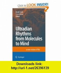 Ultradian Rhythms from Molecules to Mind A New Vision of Life (9789048178520) David Lloyd, Ernest Rossi , ISBN-10: 9048178525  , ISBN-13: 978-9048178520 ,  , tutorials , pdf , ebook , torrent , downloads , rapidshare , filesonic , hotfile , megaupload , fileserve
