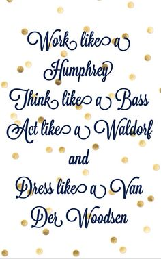 FAVORITE QUOTE EVER, but where's Nate? I believe he could fit in with Humphrey :)
