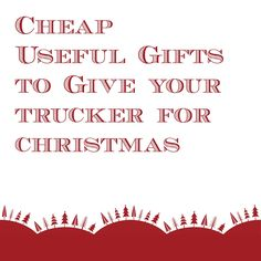 Cheap Useful Gifts To Get Your Trucker This Holiday Season