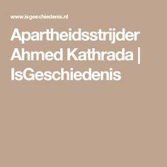 Apartheidsstrijder Ahmed Kathrada | IsGeschiedenis