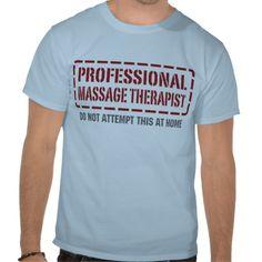 Professional Massage Therapist T Shirts