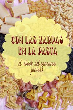Ebook recopilatorio de las 96 recetas participantes en el concurso: Con las Zarpas en la Pasta.  Junio'13