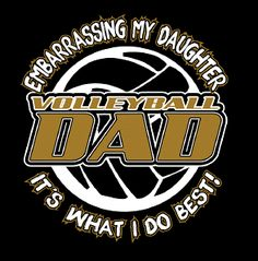 """""""Volleyball DAD Embarrass"""" - Volleyball T-Shirt ... So should get this for my dad :)"""