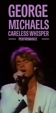 George Michael's Steamy Careless Whisper Performance