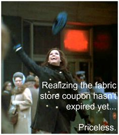 Realizing the fabric store coupon hasn't expired yet...priceless. AllFreeSewing knows how it feels.