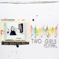 #papercraft #scrapbook #layout   Two*girls by MonaLisa at @Studio_Calico
