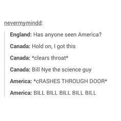 I love Bill!  ..and yes I'm American..