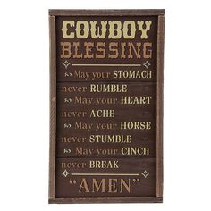 """Montana Lifestyles® """"Cowboy Blessing"""" Wooden Sign :: Wall Décor :: Home & Office :: Decor & Gifts :: Fort Western Online Fort Western, Western Theme, Western Style, Cowboy Theme, Western Wall, Cowboy Hats, Montana, Country Decor, Rustic Decor"""