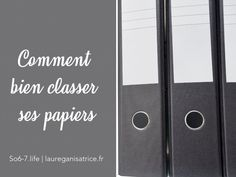 Comment bien classer ses papiers   So6-7 Laura Lee, Home Organisation, Organization, Conservation Des Documents, Filofax, Interior Design Kitchen, Budgeting, How To Find Out, How To Plan