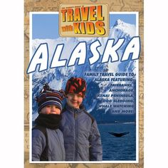 Travel With Kids: Alaska  DVD $14.95