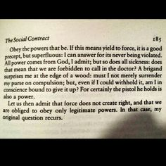 """Excerpt #4 from """"The Social Contract"""" by Jean-Jacques Rousseau, p.185  #JeanJacquesRousseau #TheSocialContract #Philosophy #Linguistics #Epistemology #Ontology #Theology #History #Politics #French #Classic #Literature #Books #MakeYourOwnHistory #Motivation #Everyday #Discipline #Willpower #Persistence #Art #Music #Writing #Film #Master #iKreate #Vacarme #Noir"""