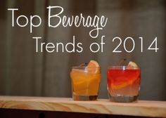 2014 Cocktail Trends from My Bartender