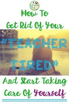 Helping Busy Teachers Practice Self-Care - A Word On Third New Teachers, Elementary Teacher, Elementary Education, Teachers Toolbox, Teacher Tired, Your Teacher, Teacher Quotes, Teacher Hacks, Teacher Morale