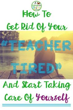 Helping Busy Teachers Practice Self-Care - A Word On Third #teacher