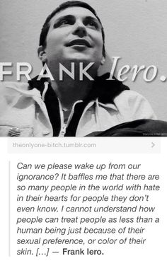 Frank Iero | quote. Well said, Frankie. And what a nice guy.  Total inspiration <3