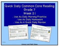 Grade 7 Daily Common Core Reading Practice Week 21 {LMI}  This provides a full week of quick, close reading passages and questions.  This is a great way to keep skills sharp.