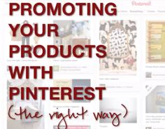 Promoting your Products with Pinterest (The Right Way)  - Video Tutorial