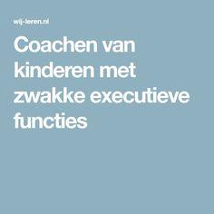 Coachen van kinderen met zwakke executieve functies Coaching, Visible Learning, School Info, School Ideas, 21st Century Skills, Psychology Quotes, Seo Tips, Special Needs, Peda