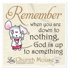 free little church mouse quotes Faith Quotes, Bible Quotes, Bible Verses, Qoutes, Scriptures, Mommy Quotes, Daughter Quotes, Prayer Quotes, Quotations