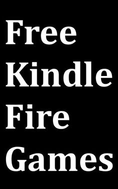 nice Free Kindle Fire Games: Kindle Fire User Guide for Downloading Free Games on Amazon Appstore for Android